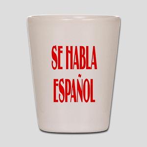 Se habla espanol Shot Glass