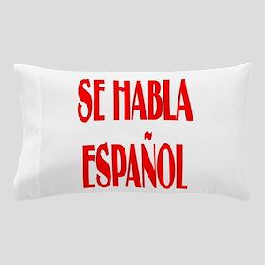Se habla espanol Pillow Case