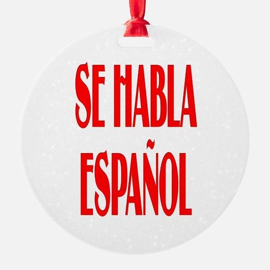 Se habla espanol Ornament