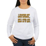 I Started With Nothing... Women's Long Sleeve T-Sh