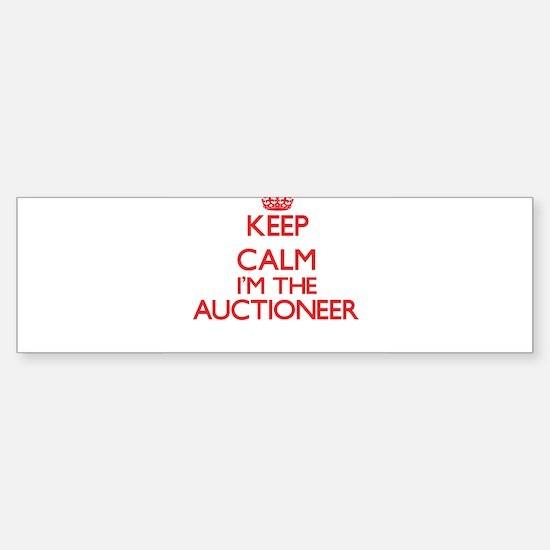 Keep calm I'm the Auctioneer Bumper Bumper Bumper Sticker