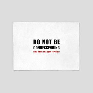 Condescending Talk Down 5'x7'Area Rug