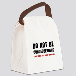 Condescending Talk Down Canvas Lunch Bag