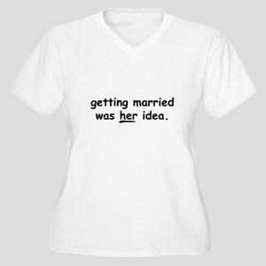 Getting Married Her Idea Women's Plus Size V-Neck