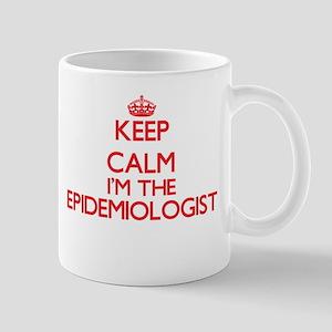 Keep calm I'm the Epidemiologist Mugs
