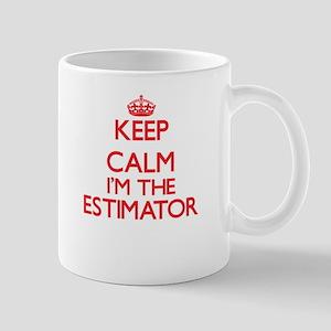 Keep calm I'm the Estimator Mugs