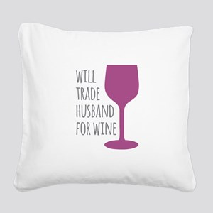 Husband For Wine Square Canvas Pillow
