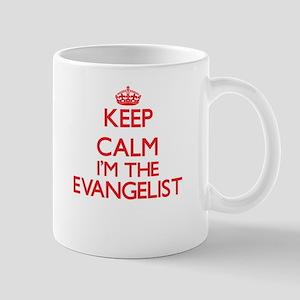 Keep calm I'm the Evangelist Mugs
