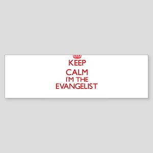 Keep calm I'm the Evangelist Bumper Sticker