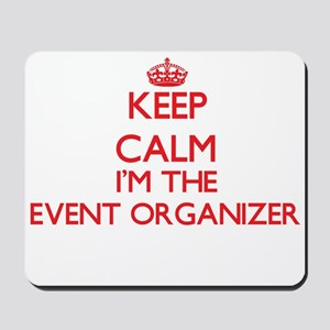 Keep calm I'm the Event Organizer Mousepad