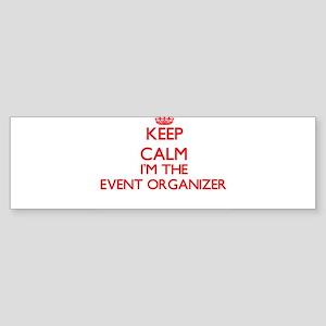 Keep calm I'm the Event Organizer Bumper Sticker