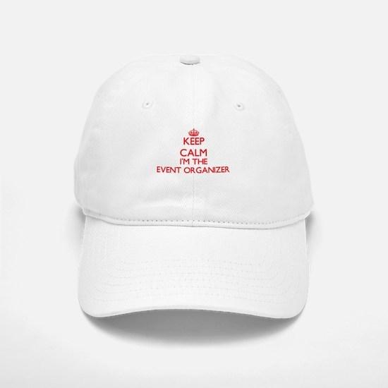 Keep calm I'm the Event Organizer Baseball Baseball Cap