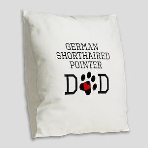 German Shorthaired Pointer Dad Burlap Throw Pillow