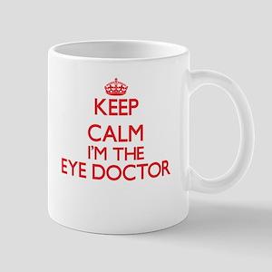 Keep calm I'm the Eye Doctor Mugs