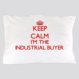 Keep calm I'm the Industrial Buyer Pillow Case