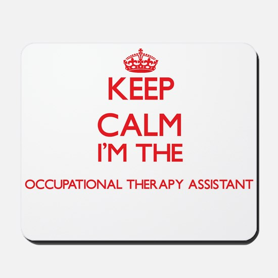 Keep calm I'm the Occupational Therapy A Mousepad