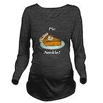 Pie Junkie Long Sleeve Maternity T-Shirt