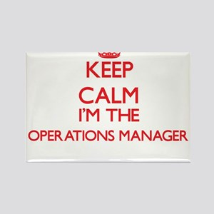 Keep calm I'm the Operations Manager Magnets