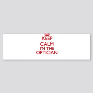Keep calm I'm the Optician Bumper Sticker