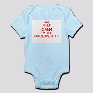 Keep calm I'm the Underwriter Body Suit