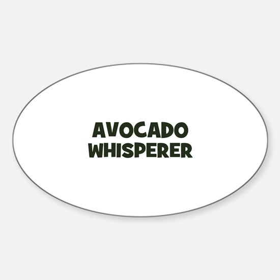 avocado whisperer Oval Decal