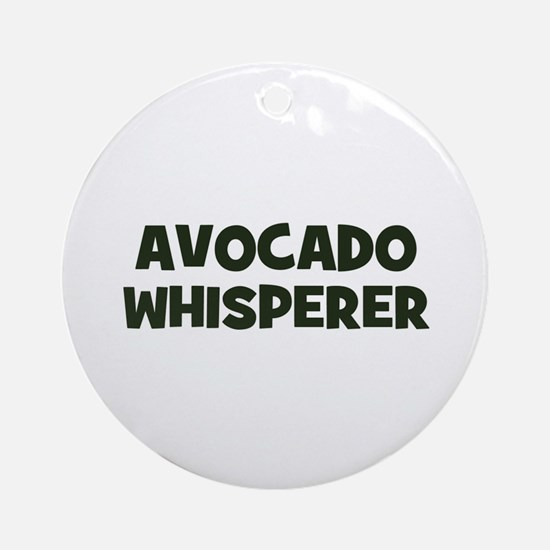 avocado whisperer Ornament (Round)