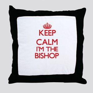 Keep calm I'm the Bishop Throw Pillow