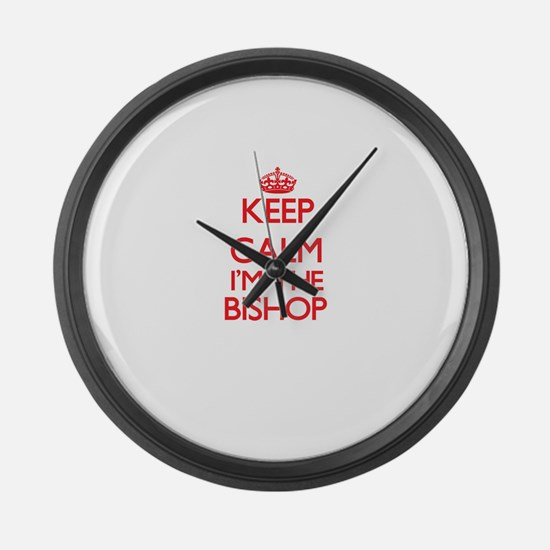 Keep calm I'm the Bishop Large Wall Clock