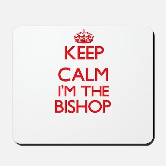 Keep calm I'm the Bishop Mousepad