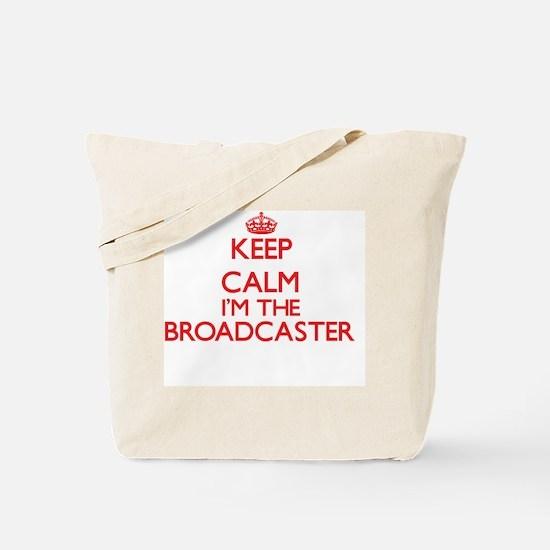 Keep calm I'm the Broadcaster Tote Bag