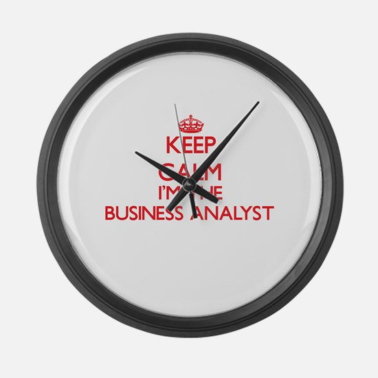 Keep calm I'm the Business Analys Large Wall Clock