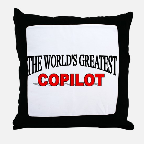 """The World's Greatest Copilot"" Throw Pillow"