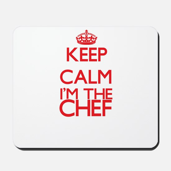 Keep calm I'm the Chef Mousepad