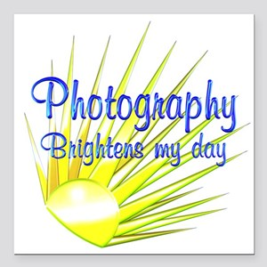"""Photography Brightens Square Car Magnet 3"""" x 3"""""""