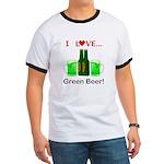 I Love Green Beer Ringer T