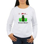 I Love Green Beer Women's Long Sleeve T-Shirt