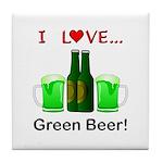I Love Green Beer Tile Coaster