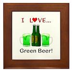 I Love Green Beer Framed Tile