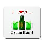 I Love Green Beer Mousepad