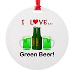 I Love Green Beer Round Ornament