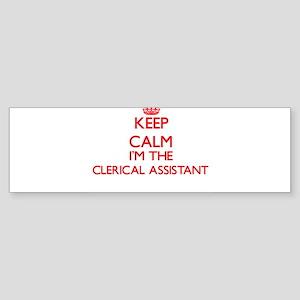 Keep calm I'm the Clerical Assistan Bumper Sticker