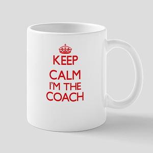 Keep calm I'm the Coach Mugs