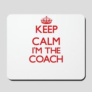 Keep calm I'm the Coach Mousepad