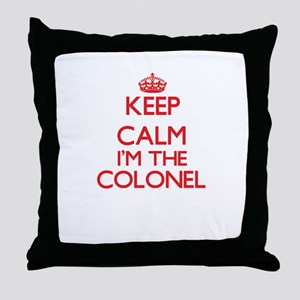Keep calm I'm the Colonel Throw Pillow