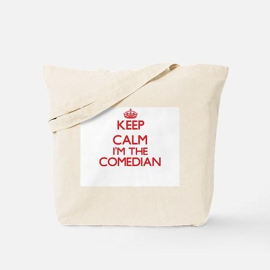 Keep calm I'm the Comedian Tote Bag