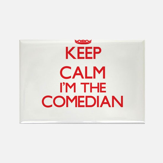 Keep calm I'm the Comedian Magnets