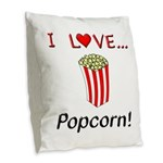 I Love Popcorn Burlap Throw Pillow