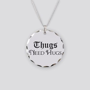 Thugs Need Hugs Necklace Circle Charm