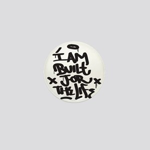 I am built for the life Mini Button