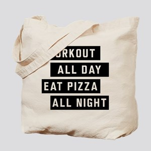 Workout All Day Eat Pizza All Night Tote Bag